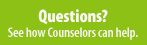 Our Counselors are here to help you!