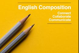 English Composition: Connect, Collaborate, Communicate