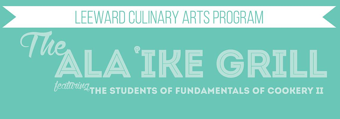 Ala Ike Grill featuring the Students of the Fundamentals of Cookery II